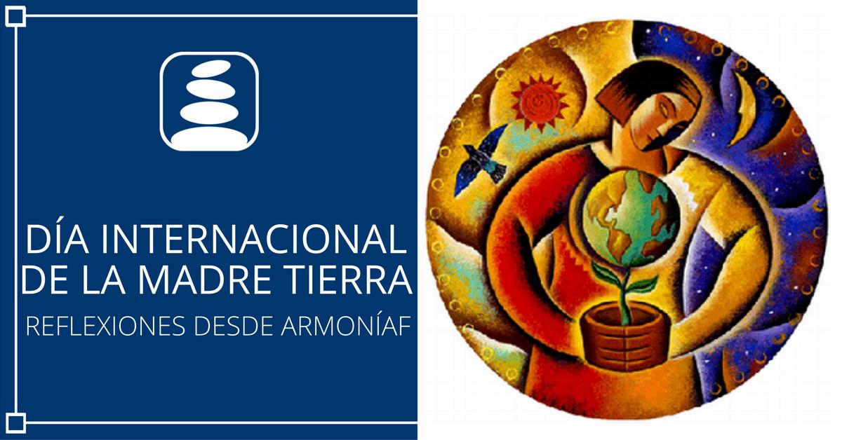 Dia-Internacional-de-la-Madre-tierra-armoníaf